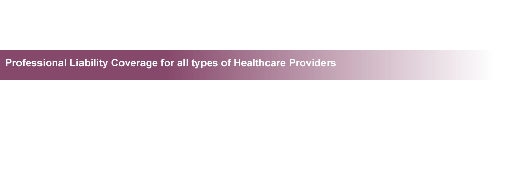 Professional Liability Coverage for all types of Healthcare Providers